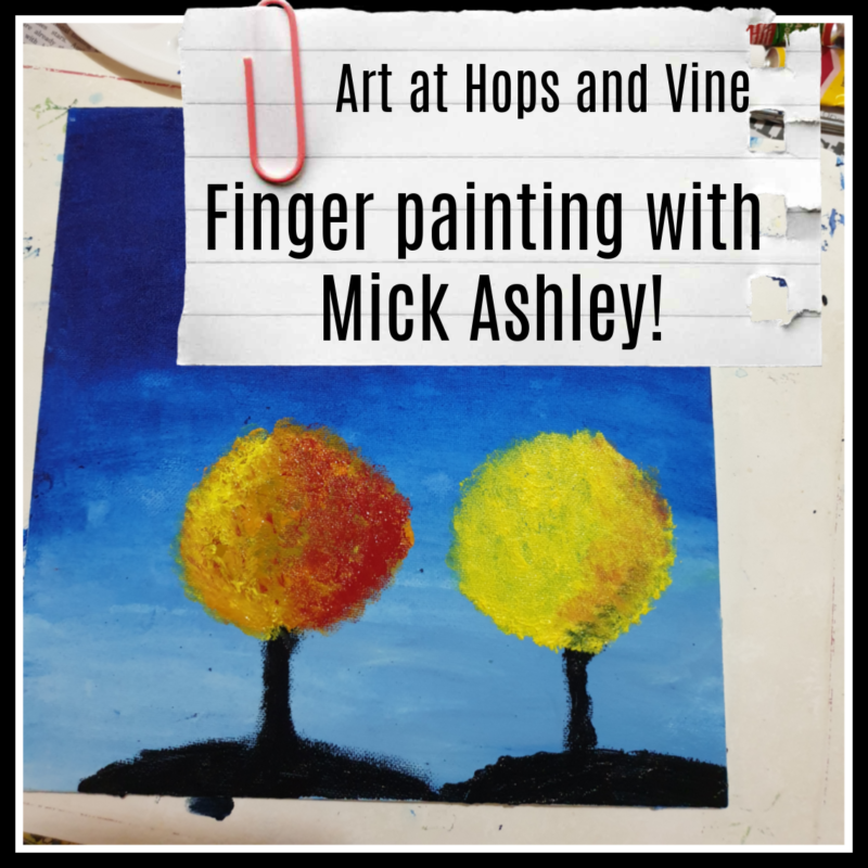 Finger Painting class with Mick Ashley - 9 May @ Hops and Vine Hall